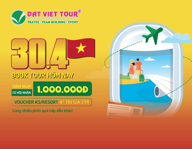 Chào mừng đại lễ 30/4 & 1/5: Đất Việt Tour ưu đãi khủng lên đến 4,8 triệu đồng!